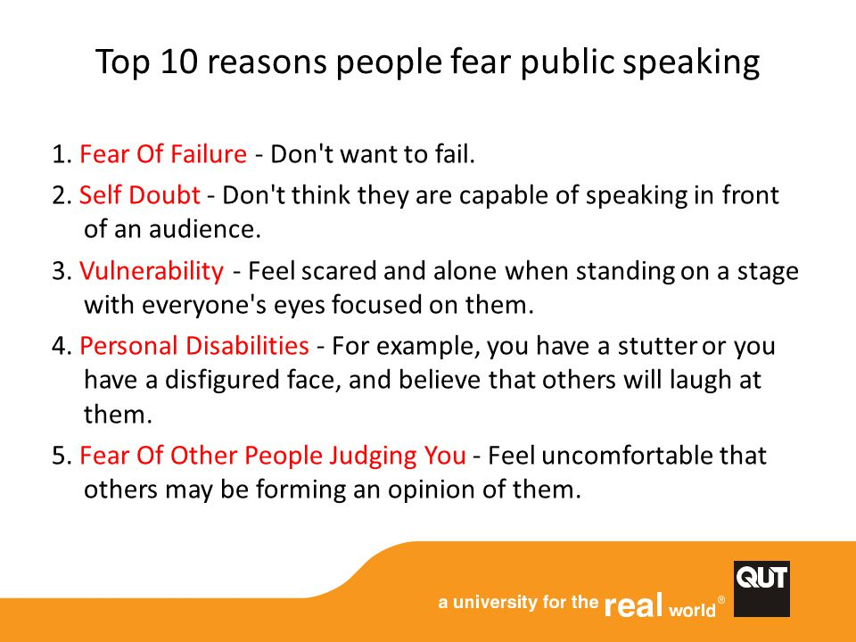 Top 10 reasons people fear public speaking 1. Fear Of Failure - Don t want to fail.