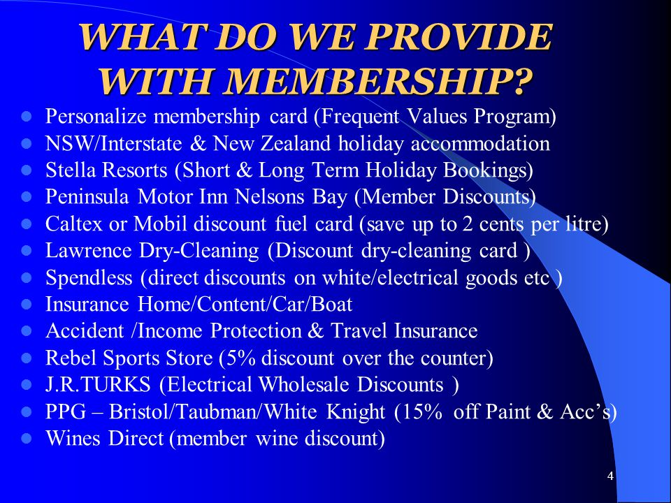4 WHAT DO WE PROVIDE WITH MEMBERSHIP.