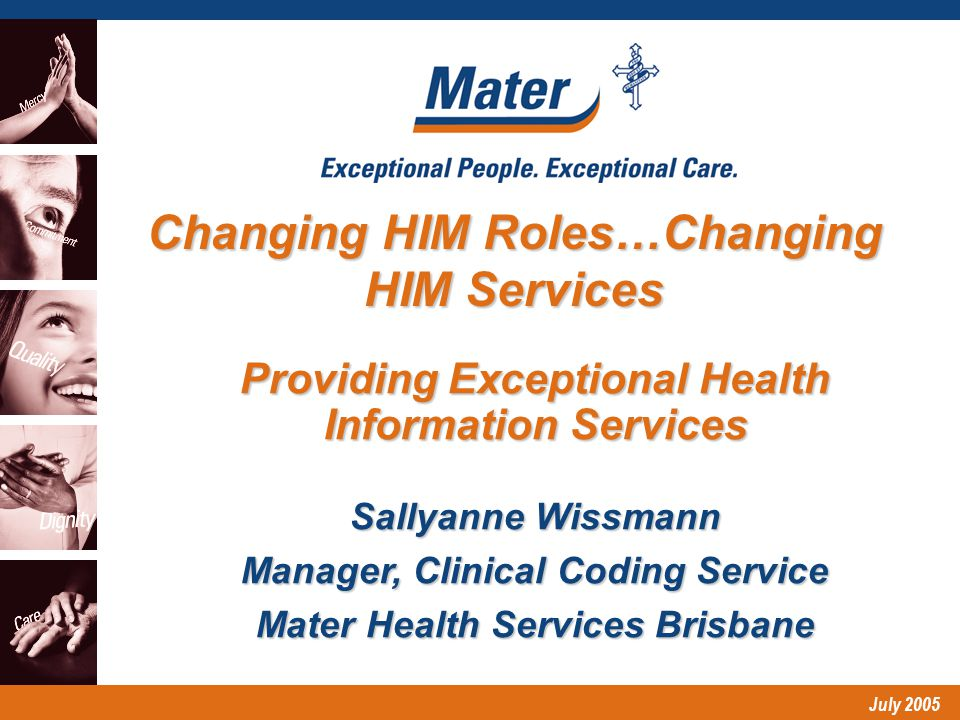 July 2005 Congratulations to Mater Clinical Coding Service TeamFinalist 2004 Exceptional People Awards