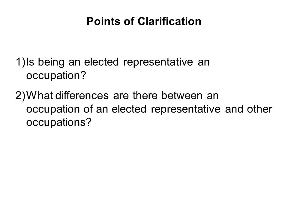Points of Clarification 1)Is being an elected representative an occupation.