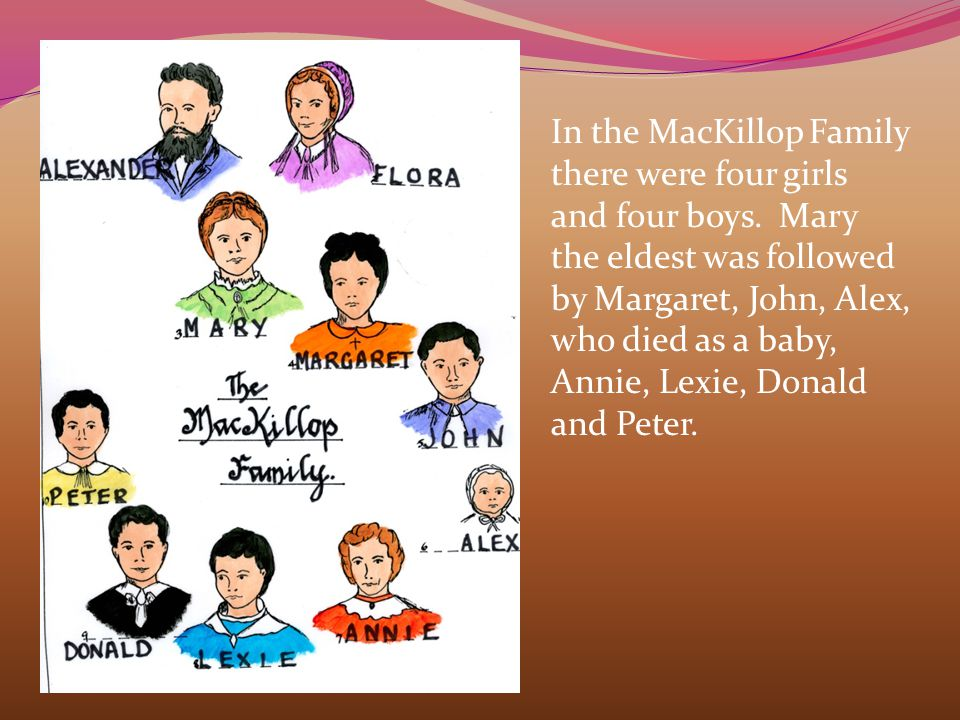 In the MacKillop Family there were four girls and four boys.