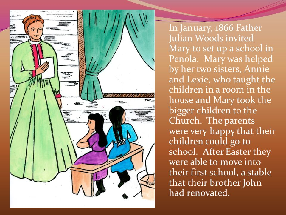 In January, 1866 Father Julian Woods invited Mary to set up a school in Penola.