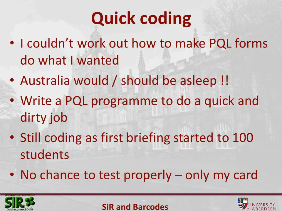 SiR and Barcodes Quick coding I couldn't work out how to make PQL forms do what I wanted Australia would / should be asleep !.