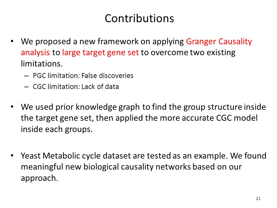 Contributions We proposed a new framework on applying Granger Causality analysis to large target gene set to overcome two existing limitations.