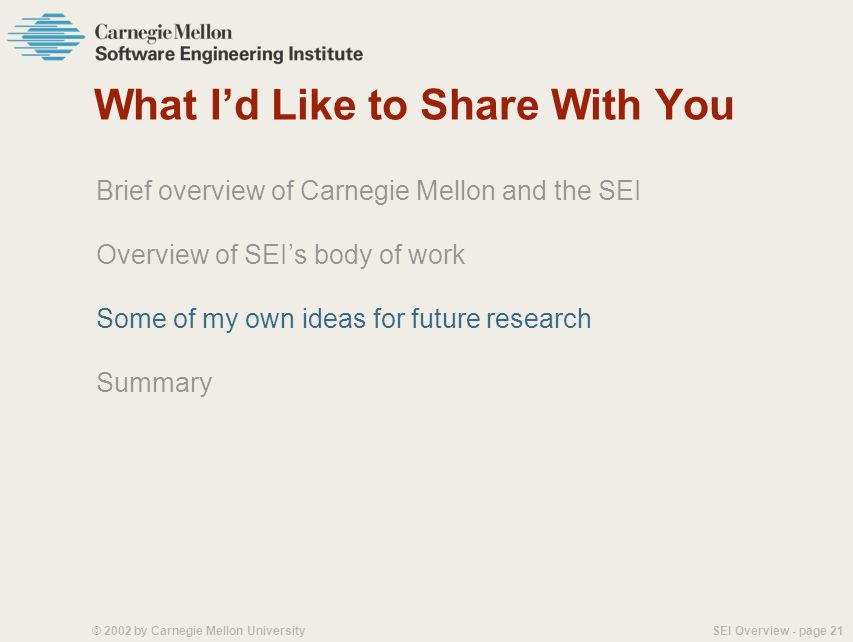 SEI Overview - page 20© 2002 by Carnegie Mellon University For more information