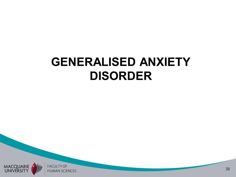 38 GENERALISED ANXIETY DISORDER