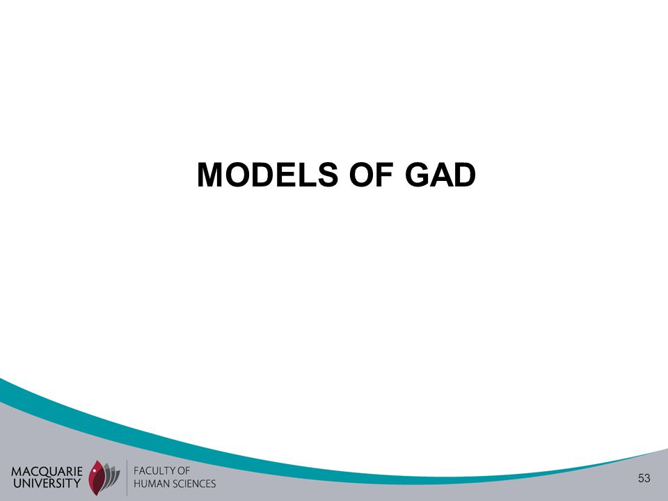 53 MODELS OF GAD