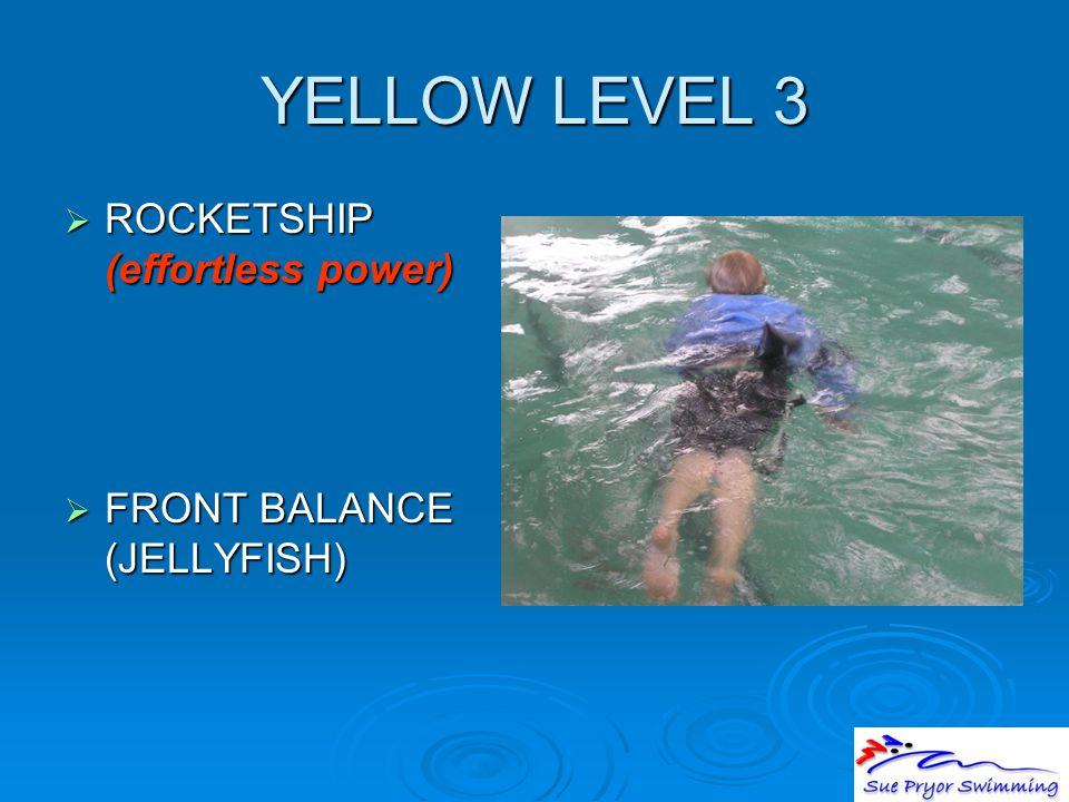 YELLOW LEVEL 3  ROCKETSHIP (effortless power)  FRONT BALANCE (JELLYFISH)