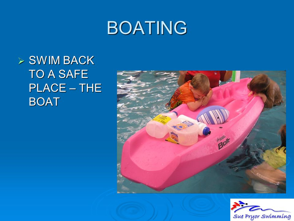 BOATING  SWIM BACK TO A SAFE PLACE – THE BOAT
