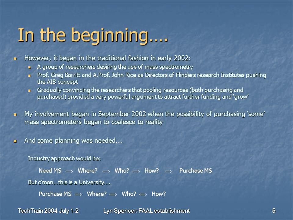 TechTrain 2004 July 1-2Lyn Spencer: FAAL establishment5 In the beginning….
