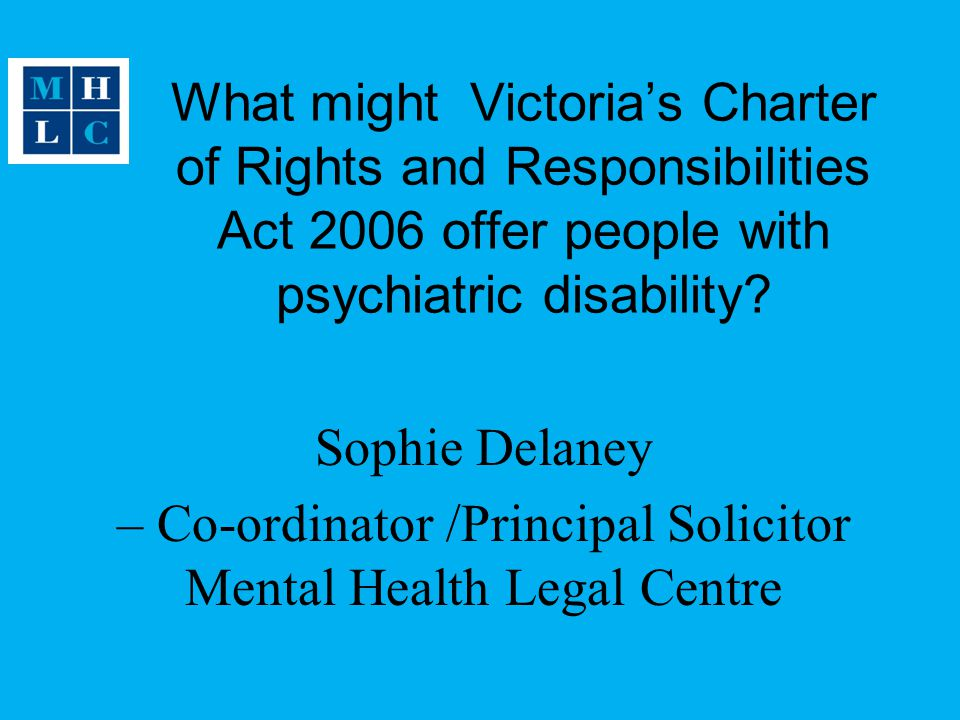 What might Victoria's Charter of Rights and Responsibilities Act 2006 offer people with psychiatric disability.