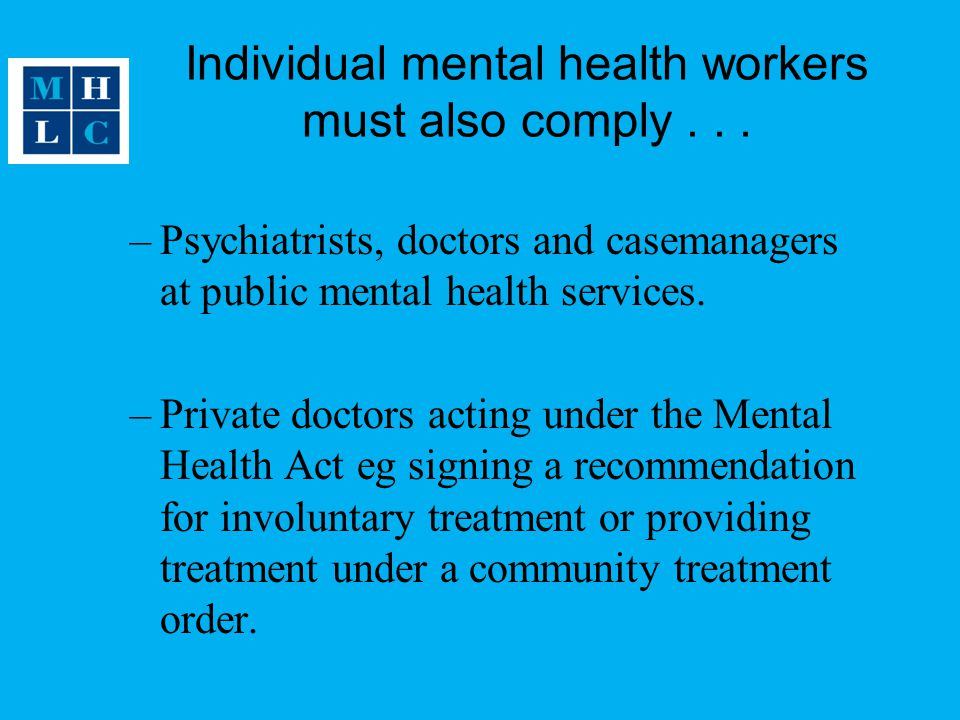 Individual mental health workers must also comply...