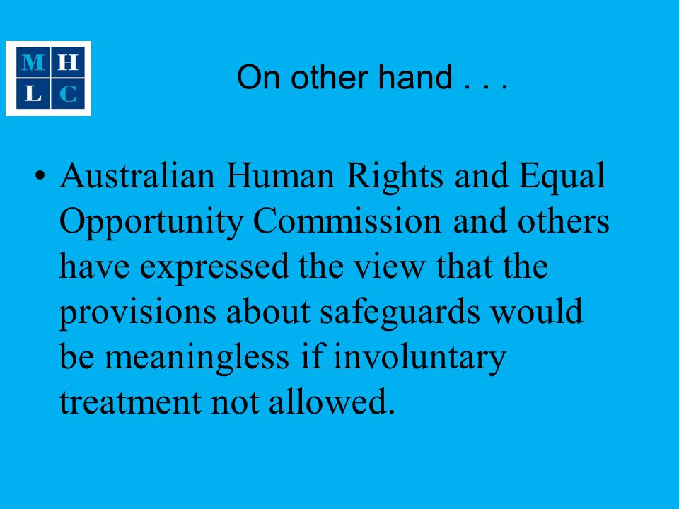 On other hand... Australian Human Rights and Equal Opportunity Commission and others have expressed the view that the provisions about safeguards woul