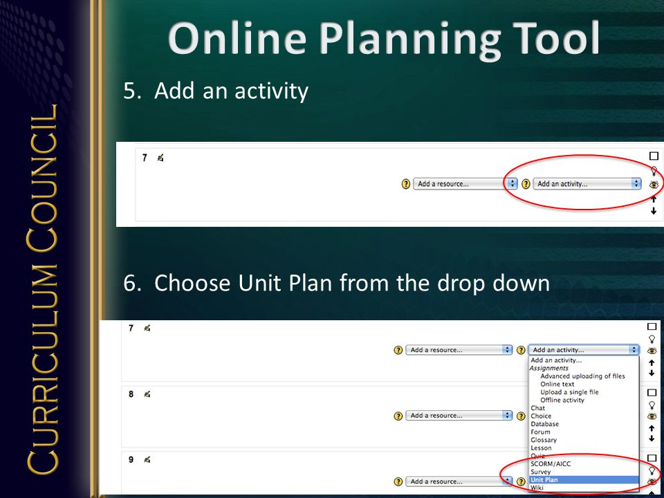 5. Add an activity 6. Choose Unit Plan from the drop down