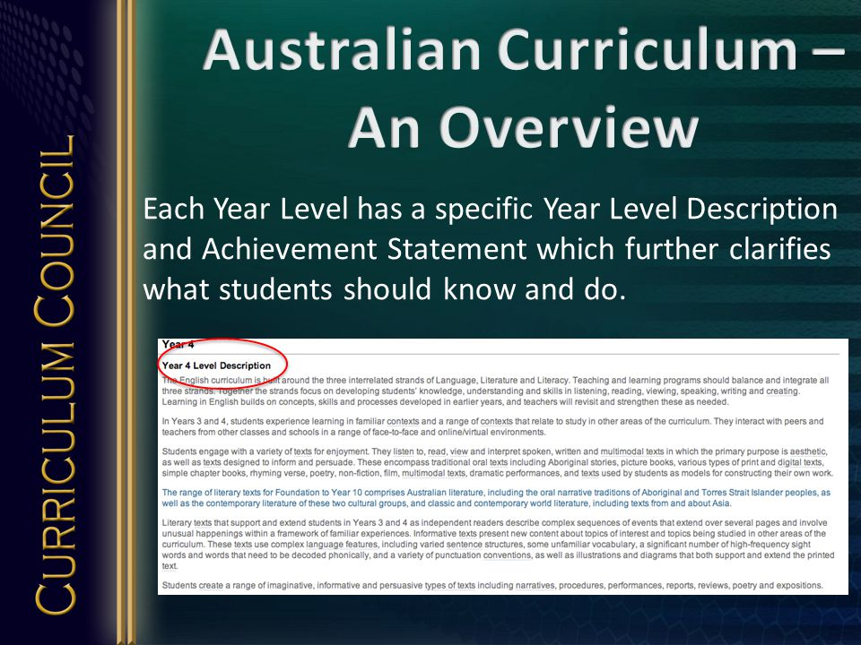 Each Year Level has a specific Year Level Description and Achievement Statement which further clarifies what students should know and do.