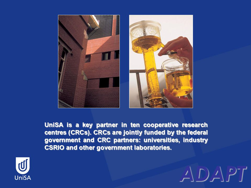 ADAPT UniSA is a key partner in ten cooperative research centres (CRCs).