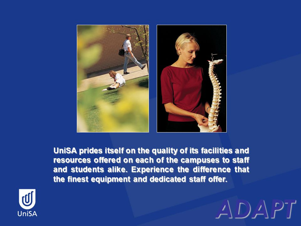ADAPT UniSA prides itself on the quality of its facilities and resources offered on each of the campuses to staff and students alike.
