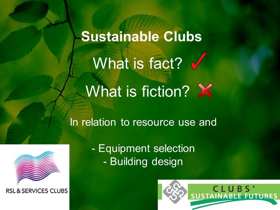 Sustainable Clubs What is fact. What is fiction.