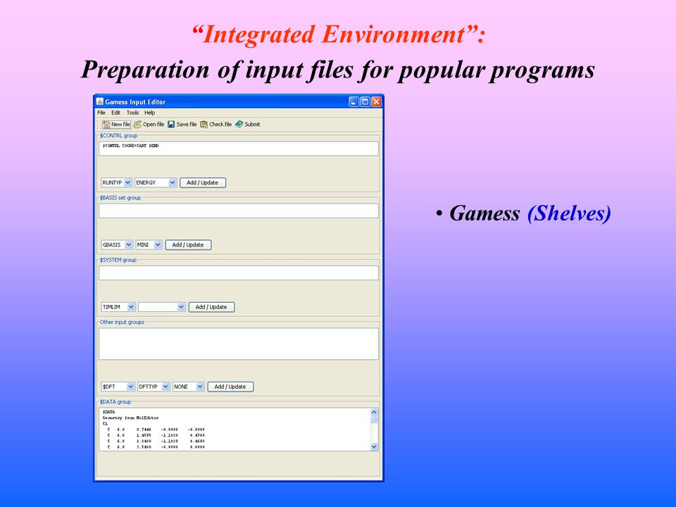 Integrated Environment : Preparation of input files for popular programs Gamess (Shelves)