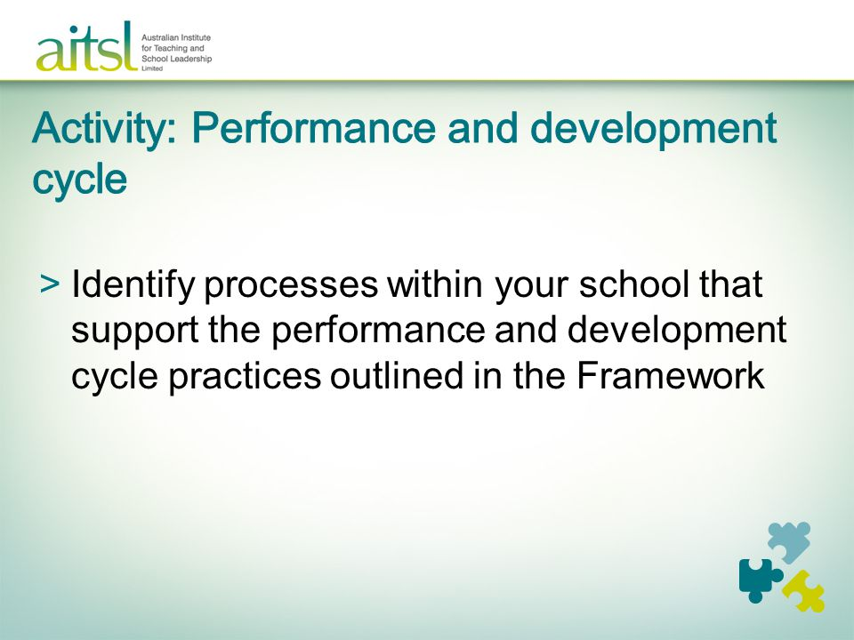 >Identify processes within your school that support the performance and development cycle practices outlined in the Framework