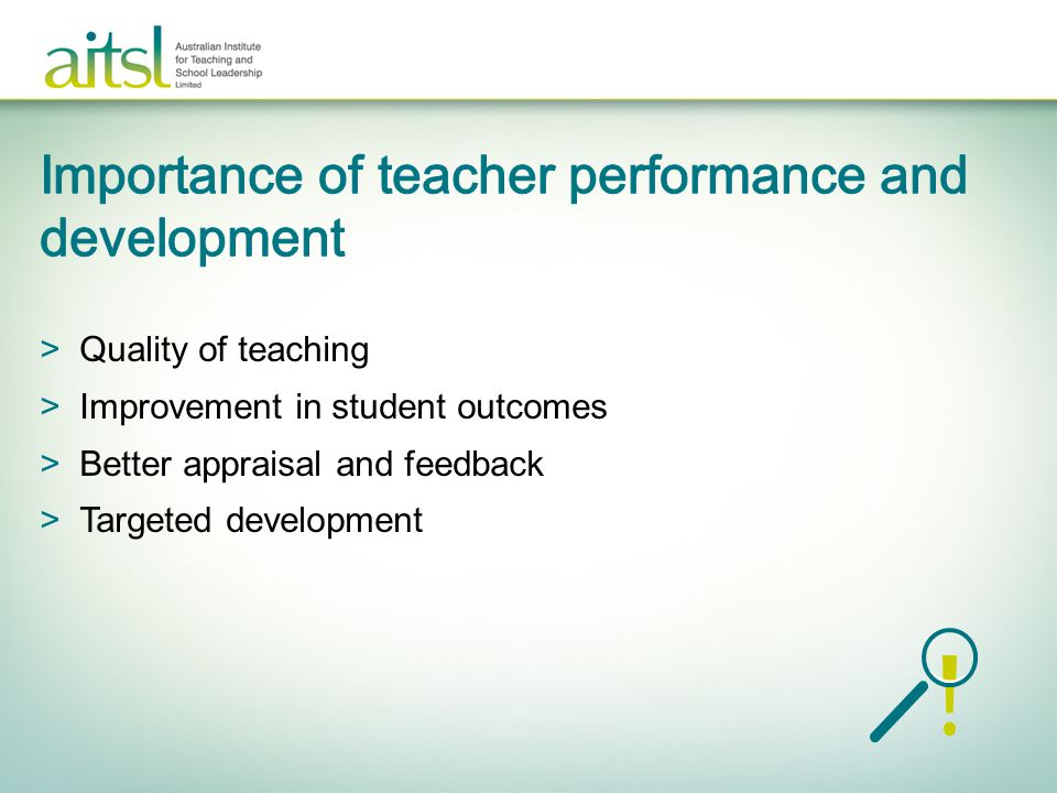>Quality of teaching >Improvement in student outcomes >Better appraisal and feedback >Targeted development