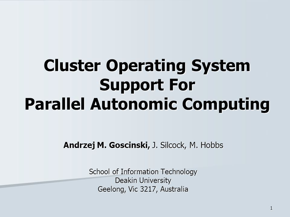 1 Cluster Operating System Support For Parallel Autonomic Computing Andrzej M.