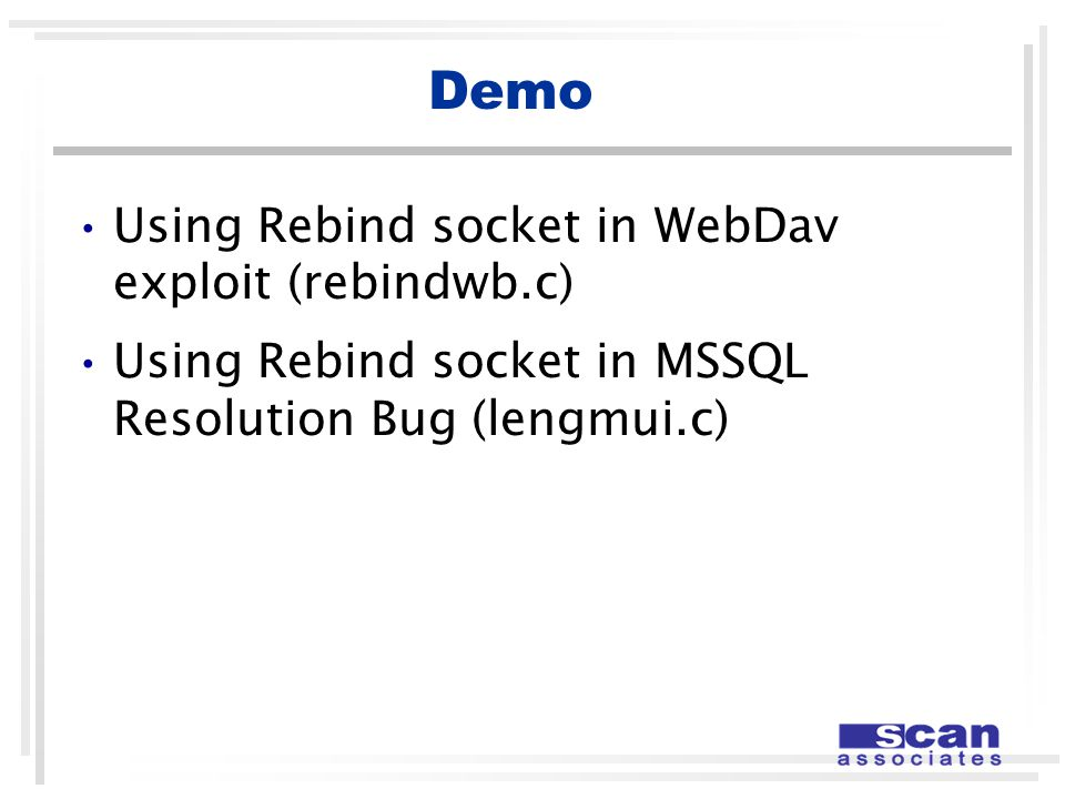 Demo Using Rebind socket in WebDav exploit (rebindwb.c) Using Rebind socket in MSSQL Resolution Bug (lengmui.c)