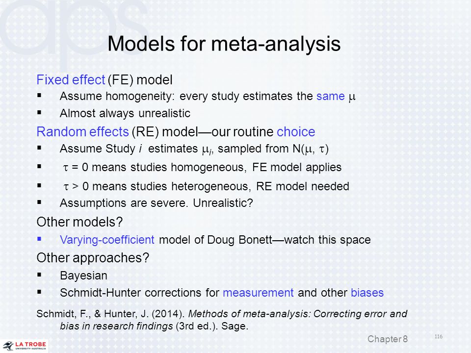 Models for meta-analysis Fixed effect (FE) model  Assume homogeneity: every study estimates the same   Almost always unrealistic Random effects (RE