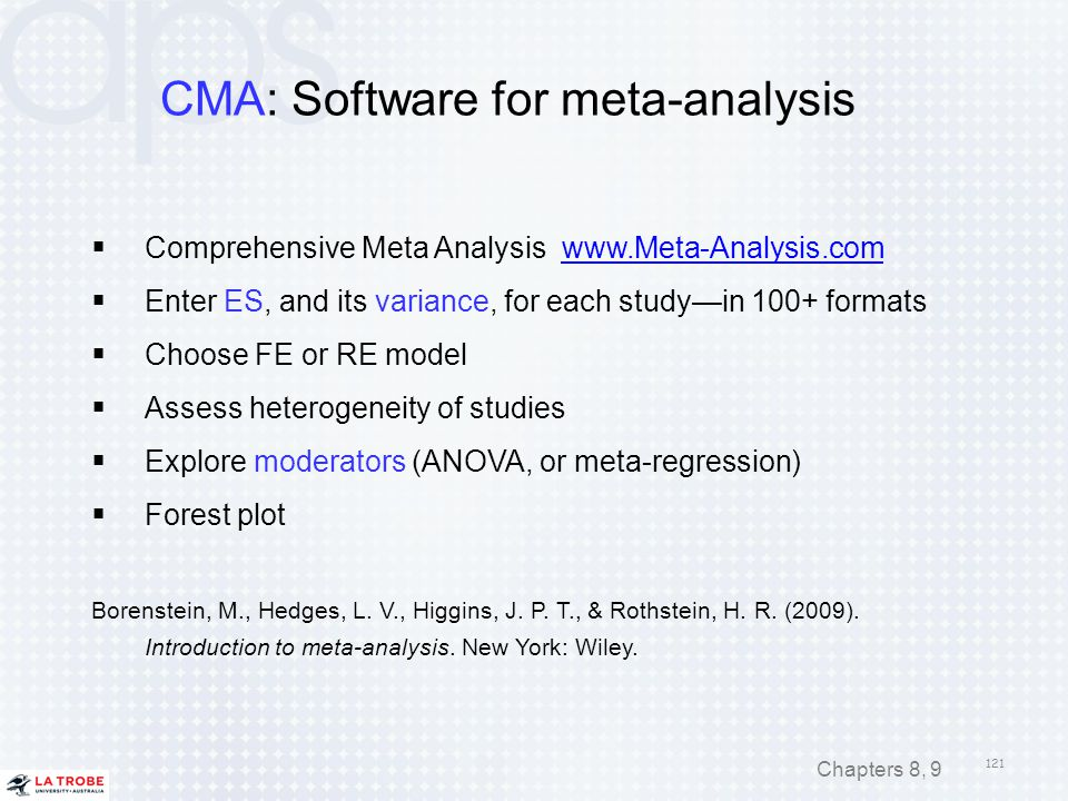 CMA: Software for meta-analysis  Comprehensive Meta Analysis www.Meta-Analysis.comwww.Meta-Analysis.com  Enter ES, and its variance, for each study—