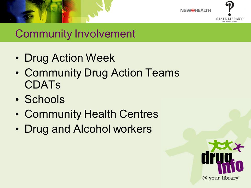 Community Involvement Drug Action Week Community Drug Action Teams CDATs Schools Community Health Centres Drug and Alcohol workers