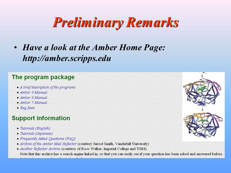 Amber Basic Tutorials Amber distribution CD comes with several basic tutorials(under amber9/tutorial): DNABasic introduction to LEaP, sander, and ptraj, to build, solvate, run MD and analyze trajectories.