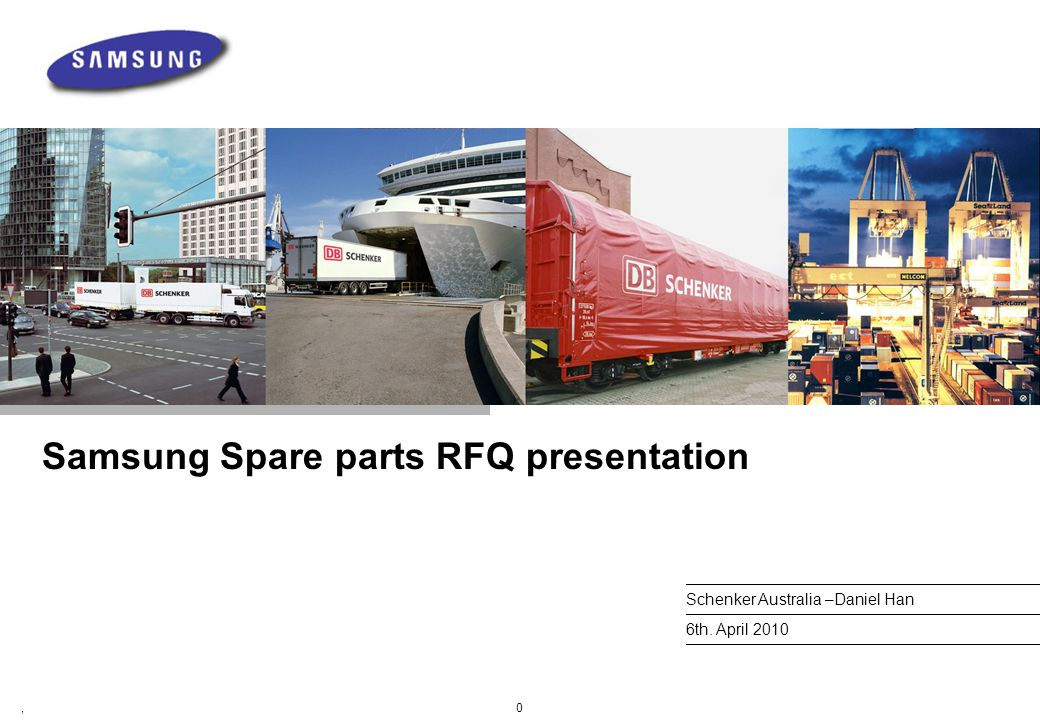 0, Samsung Spare parts RFQ presentation Schenker Australia –Daniel Han 6th. April 2010