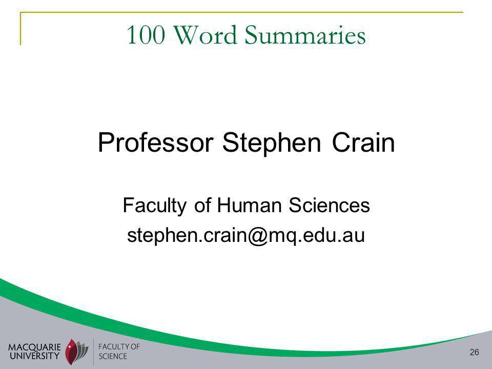 26 100 Word Summaries Professor Stephen Crain Faculty of Human Sciences stephen.crain@mq.edu.au