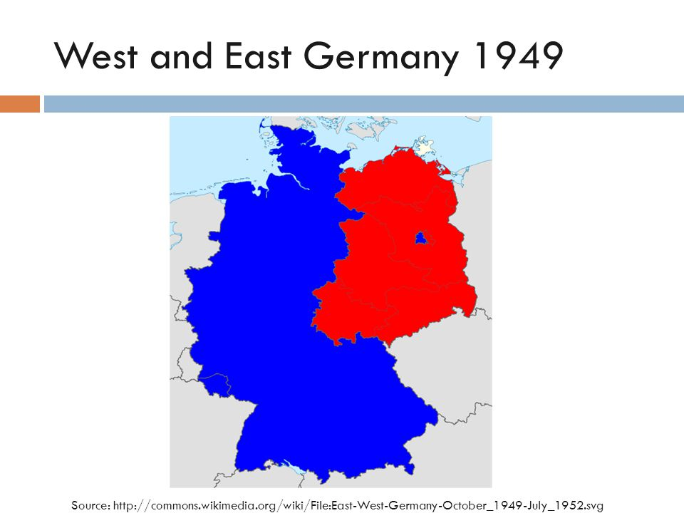 West and East Germany 1949 Source: http://commons.wikimedia.org/wiki/File:East-West-Germany-October_1949-July_1952.svg