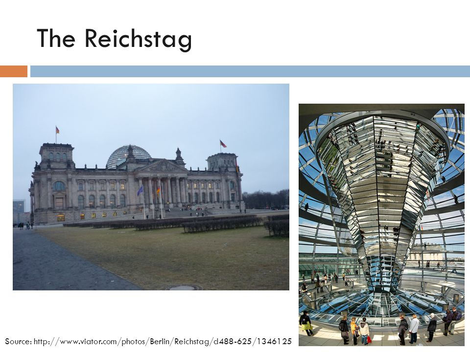 The Reichstag Source: http://www.viator.com/photos/Berlin/Reichstag/d488-625/1346125