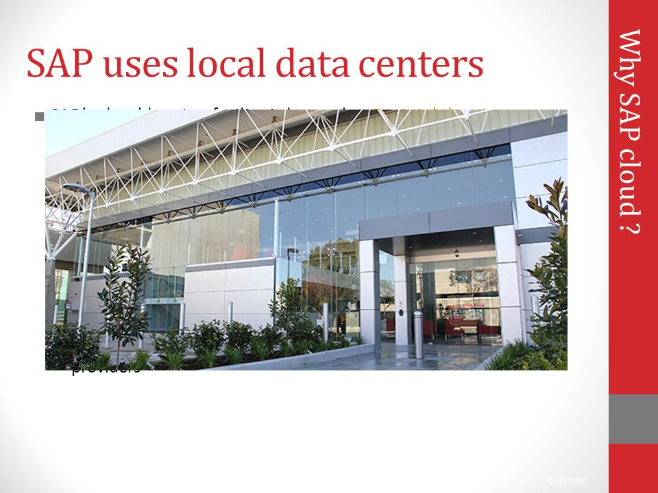 Customer SAP uses local data centers ■ SAP's cloud hosting facility is located at Equinix's hosting center in Sydney, Australia.Equinix's hosting cent