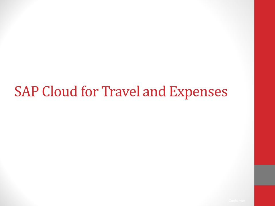 Customer SAP Cloud for Travel and Expenses