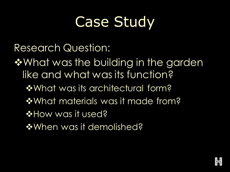 Case Study Research Question:  What was the building in the garden like and what was its function.