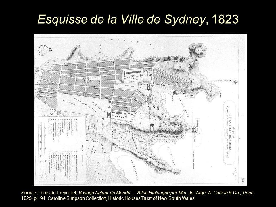 Esquisse de la Ville de Sydney, 1823 Source: Louis de Freycinet, Voyage Autour du Monde … Atlas Historique par Mrs.