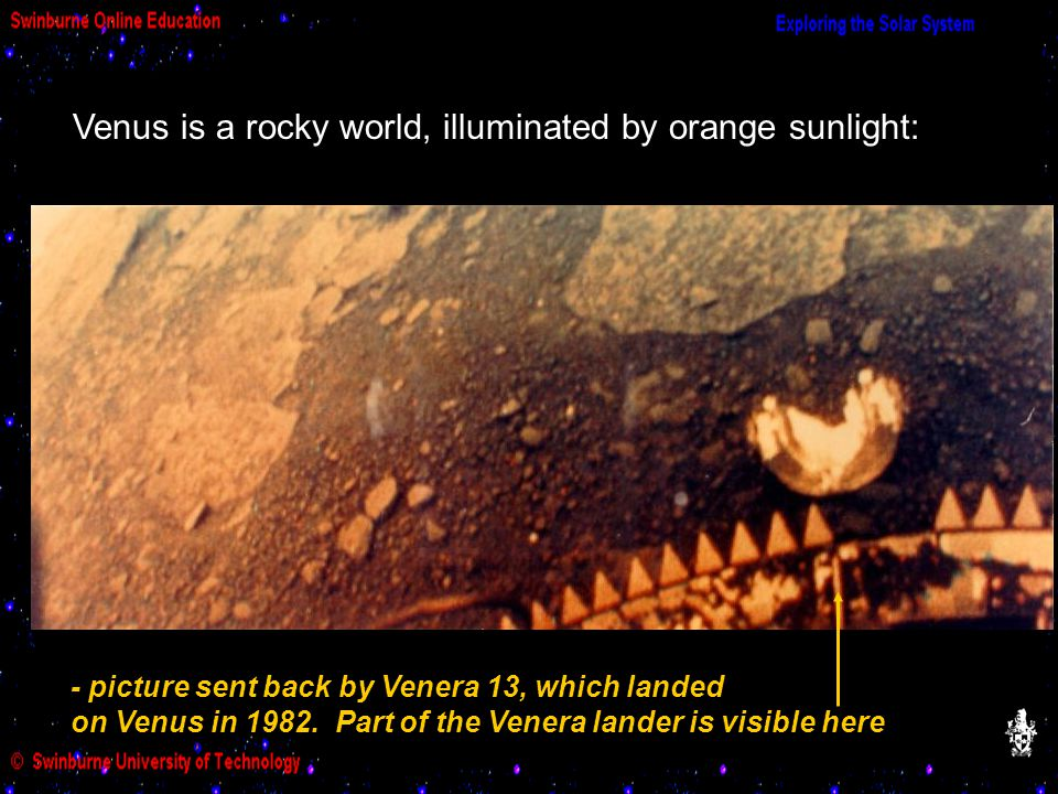 Venus is a rocky world, illuminated by orange sunlight: - picture sent back by Venera 13, which landed on Venus in 1982.