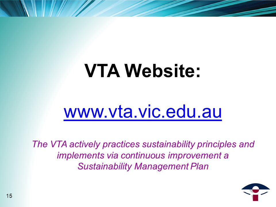 VTA Website:   The VTA actively practices sustainability principles and implements via continuous improvement a Sustainability Management Plan 15