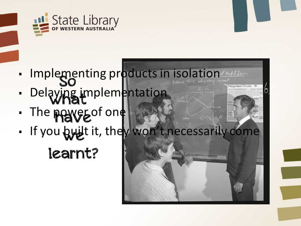  Implementing products in isolation  Delaying implementation  The power of one  If you built it, they won't necessarily come