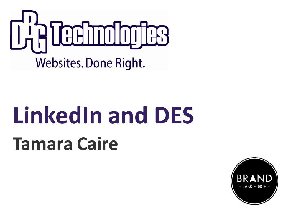 LinkedIn and DES Tamara Caire