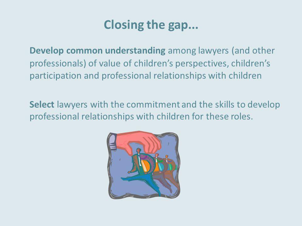 Closing the gap...