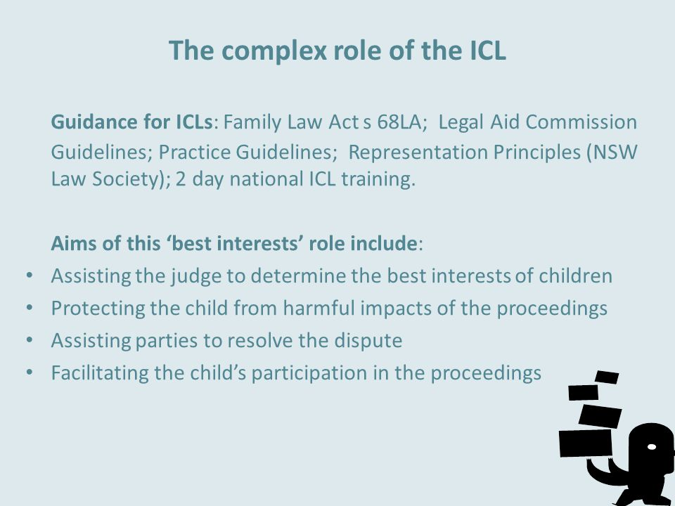 ICLs and opportunities for children to participate Varied practices in providing an appropriate environment Varying approaches to providing information about court process and how children could have a say.