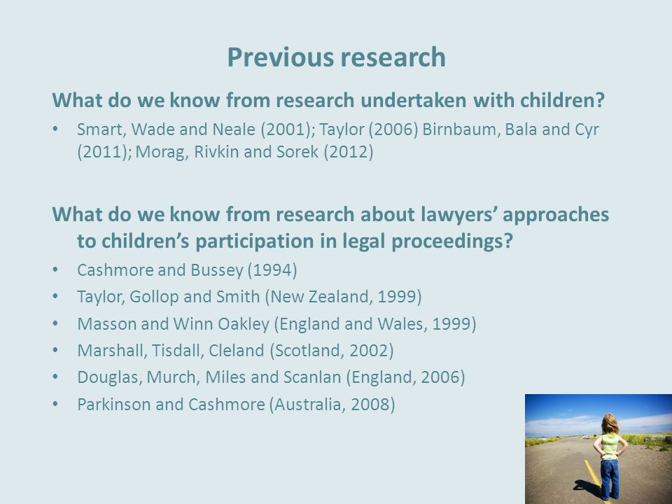 Empirical study Qualitative study Interviews with 35 lawyers in NSW (Australia) 2006 Lawyers representing children in -Family law -Child protection -Criminal proceedings 18 experienced ICLs