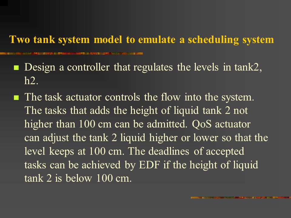 Two tank system model to emulate a scheduling system Design a controller that regulates the levels in tank2, h2.