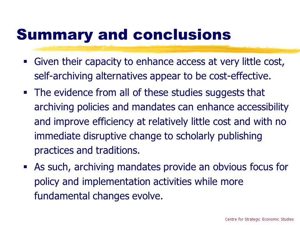 Summary and conclusions  Given their capacity to enhance access at very little cost, self-archiving alternatives appear to be cost-effective.