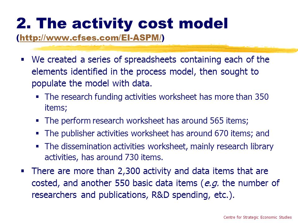 2. The activity cost model (http://www.cfses.com/EI-ASPM/)http://www.cfses.com/EI-ASPM/ Centre for Strategic Economic Studies  We created a series of