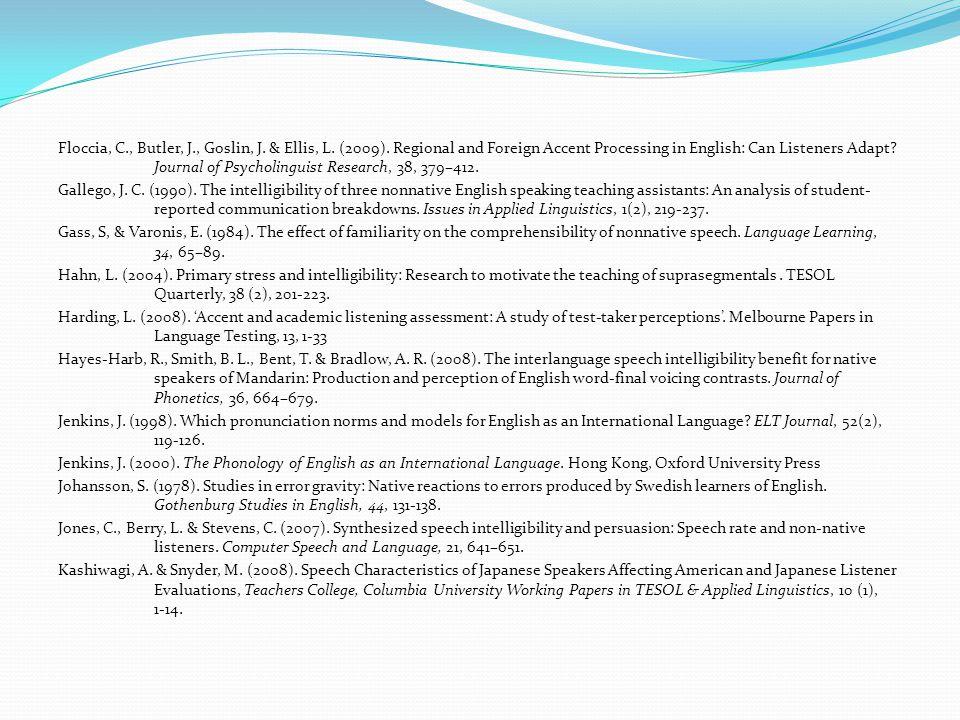 Floccia, C., Butler, J., Goslin, J. & Ellis, L. (2009).